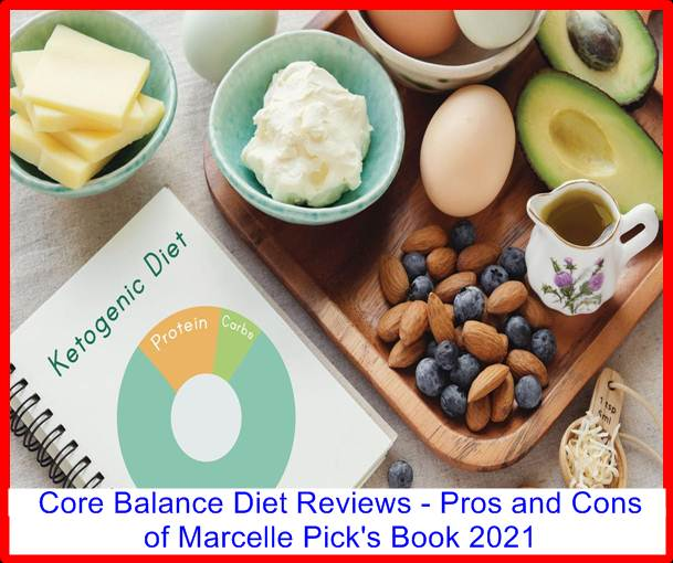 Core Balance Diet Reviews - Pros and Cons of Marcelle Pick's Book